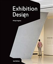Exhibition Design : An Introduction 2e - Hughes, Philip