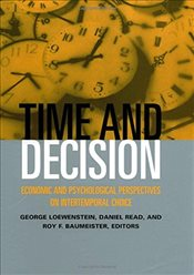 Time and Decision : Economic and Psychological Perspectives on Intertemporal Choice - Loewenstein, George