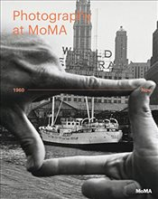 Photography at MoMA : 1960 to Now : Volume II - Bajac, Quentin