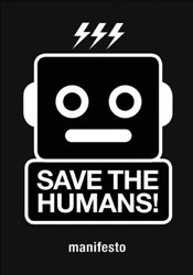 Save the Humans : Manifesto for Creative Thinking in the Digital Age - Gerritzen, Mieke