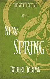 New Spring : A Wheel of Time Prequel - Jordan, Robert