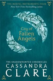 Mortal Instruments 4 : City of Fallen Angels - Clare, Cassandra
