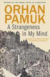 Strangeness in My Mind - Pamuk, Orhan