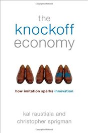 Knockoff Economy: How Imitation Sparks Innovation - Raustiala, Kal