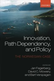 Innovation, Path Dependency, and Policy: The Norwegian Case -