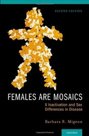 Females Are Mosaics: X Inactivation and Sex Differences in Disease - Migeon, Barbara