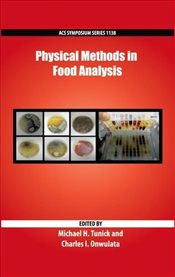 Physical Methods in Food Analysis (ACS Symposium Series) - Tunick, Michael H.