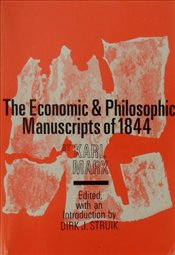 Economic and Philosophic Manuscripts of 1844 - Marx, Karl