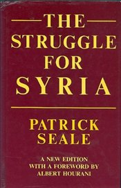 Struggle For Syria : Study of Post-war Arab Politics 1945-1958 - Seale, Patrick
