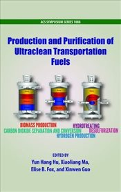 Production and Purification of Ultraclean Transportation Fuels (ACS Symposium Series) -