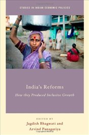 Indias Reforms: How they Produced Inclusive Growth (Studies in Indian Economic Policies) -