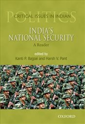 Indias National Security: A Reader (Critical Issues in Indian Politics) -