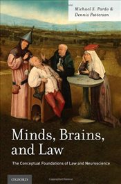 Minds, Brains, and Law: The Conceptual Foundations of Law and Neuroscience - Pardo, Michael S.