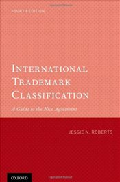 International Trademark Classification: A Guide to the Nice Agreement - Roberts, Jessie N.
