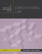 Constitutional Law: Model Problems and Outstanding Answers - Saunders, Kevin