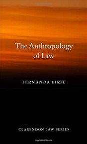 Anthropology of Law (Clarendon Law Series) - Pirie, Fernanda