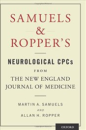 Samuels and Roppers Neurological CPCs from the New England Journal of Medicine - Samuels, Martin A.