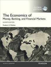 Economics of Money, Banking and Financial Markets 11e - Mishkin, Frederic S.