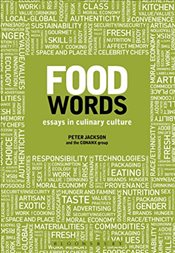 Food Words : Essays in Culinary Culture - Jackson, Peter