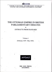 Ottoman Empire in British Parliamentary Debates : Extracts From Hansard -