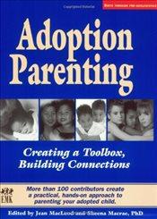 Adoption Parenting : Creating a Toolbox, Building Connections - MacLeod, Jean