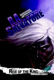 Rise of the King : Companions Codex Book 2 : Legend of Drizzt Series-29 - Salvatore, R. A.