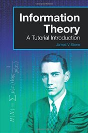 Information Theory : A Tutorial Introduction - Stone, James V.