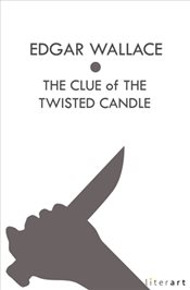 Clue of the Twisted Candle - Wallace, Edgar