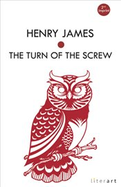 Turn of the Screw - James, Henry