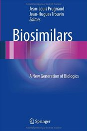 Biosimilars : A New Generation of Biologics - Prugnaud, Jean-Louis