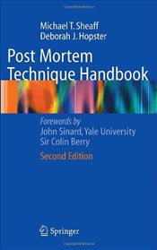 Post Mortem Technique Handbook - Sheaff, Michael T.