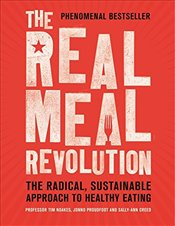 Real Meal Revolution: The Radical, Sustainable Approach to Healthy Eating -
