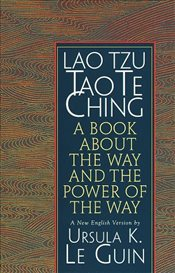 Tao Te Ching : A Book About the Way and the Power of the Way - Tzu, Lao