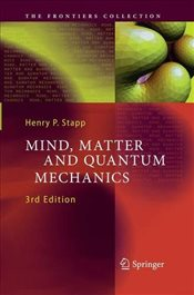 Mind, Matter and Quantum Mechanics  - Stapp, Henry P.