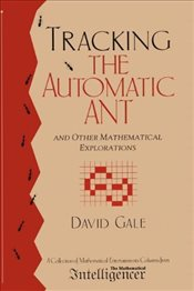 Tracking the Automatic ANT : And Other Mathematical Explorations - Gale, David