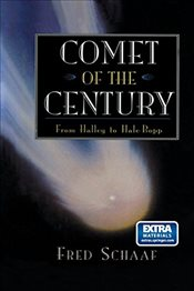 Comet of the Century : From Halley to Hale-Bopp - Schaaf, Fred