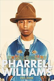 In Search of Pharrell Williams - Lester, Paul