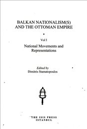 Balkan Nationalism(s) and the Ottoman Empire : 3 Cilt Takım - Stamatopoulos, Dimitris