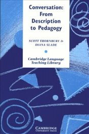 Conversation: From Description to Pedagogy (Cambridge Language Teaching Library) - Thornbury, Scott