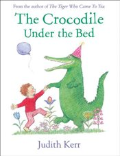 Crocodile Under the Bed - Kerr, Judith