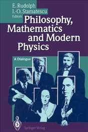 Philosophy, Mathematics and Modern Physics : A Dialogue - Rudolph, Enno