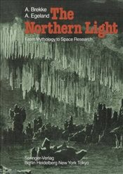 Northern Light : From Mythology to Space Research - Brekke, A.