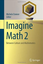 Imagine Math 2 : Between Culture and Mathematics - Emmer, Michele