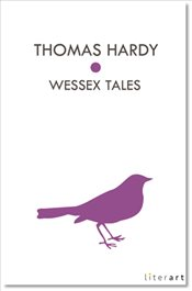 Wessex Tales - Hardy, Thomas