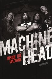 Machine Head : Inside The Machine -