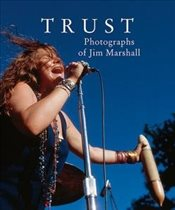 Trust : Photographs of Jim Marshall - Brolan, Dave
