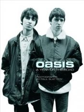 Oasis : A Year On The Road   - Slattery, Paul