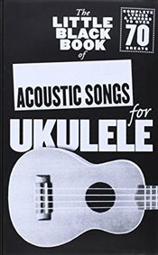 Little Black Songbook of Acoustic Songs For Ukulele -