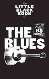 Little Black Book of the Blues : Complete Lyrics & Chords -
