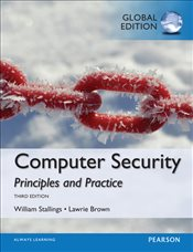 Computer Security 3e : Principles and Practice - Stallings, William
